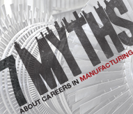 7Myths About Careers In Manufacturing and What To Do About them