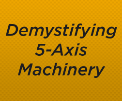 Demystifying 5-Axis 3