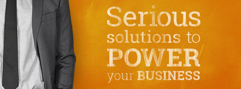 Serious solutions to power your business