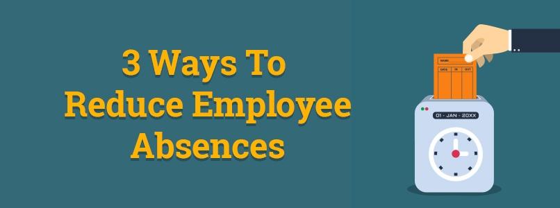 Reduce Employee Absences - 806x300.jpg