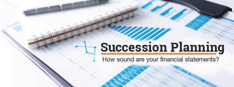 Succession Planning. How sound are your financial statements?