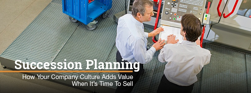Succession Planning - How your company culture adds value when it's time to sell