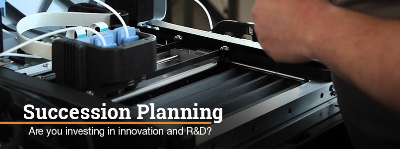 Succession Planning. Are you investing in innovation and R&D?