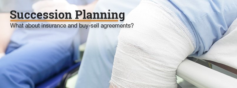 Succession Planning. What about insurance and buy-sell agreements?